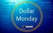 DOLLAR MONDAY 2
